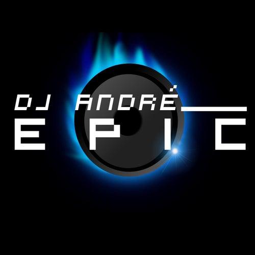 Epic von Dj André