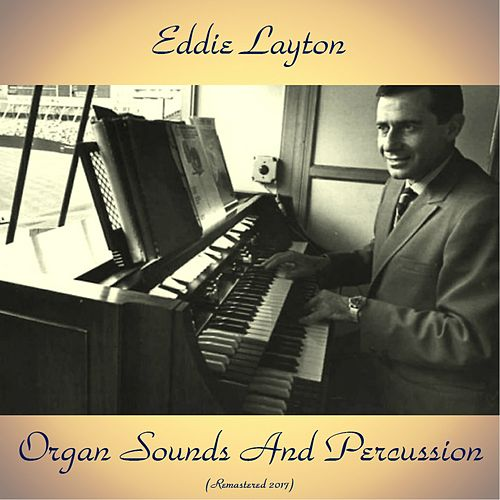 Organ Sounds And Percussion (Remastered 2017) by Eddie Layton