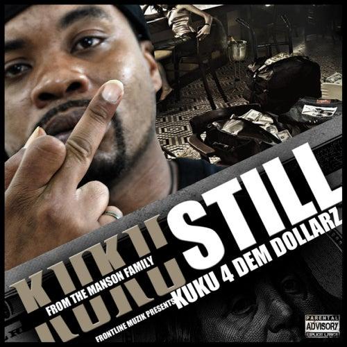 Still Kuku 4 Dem Dollarz by Kuku