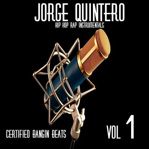 Hip Hop Rap Instrumentals: Certified Bangin Beats by Jorge Quintero