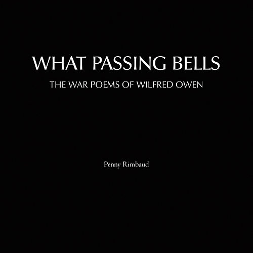 What Passing Bells by Penny Rimbaud