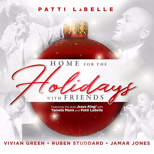 Patti Labelle Presents: Home for the Holidays with Friends de Patti LaBelle