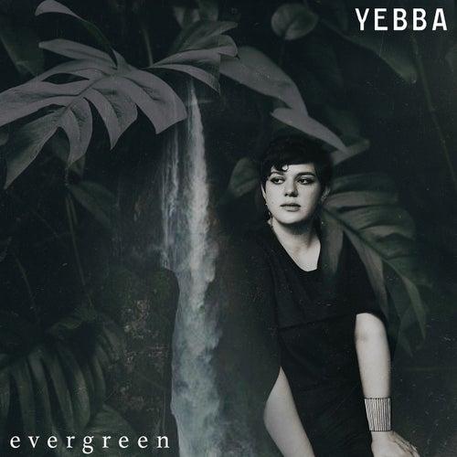 Evergreen by Yebba