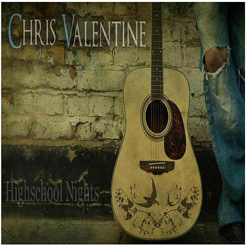 Highschool Nights by Chris Valentine