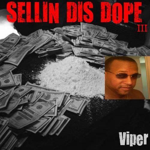 Sellin Dis Dope III by Viper