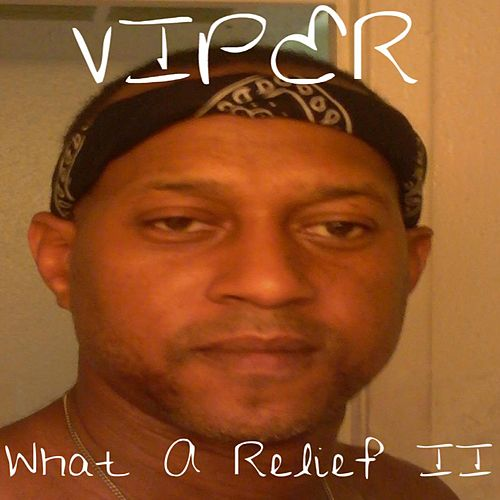 What A Relief II by Viper