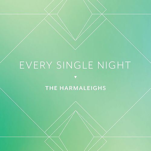 Every Single Night by The Harmaleighs