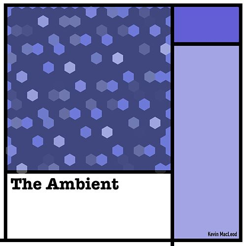 The Ambient de Kevin MacLeod
