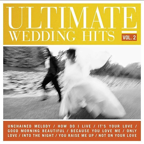Ultimate Wedding Hits Vol. 2 de Various Artists