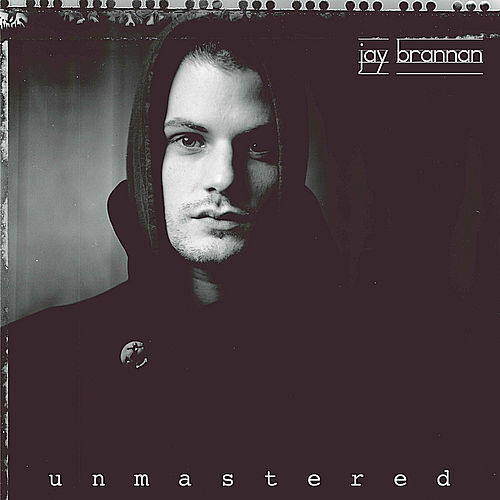Unmastered by Jay Brannan