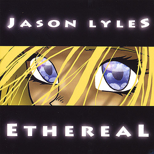 Ethereal by Jason Lyles