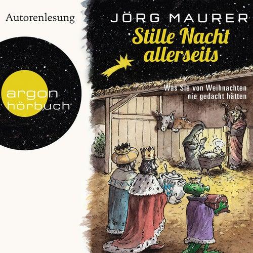 Stille Nacht allerseits (Autorenlesung) von Jörg Maurer