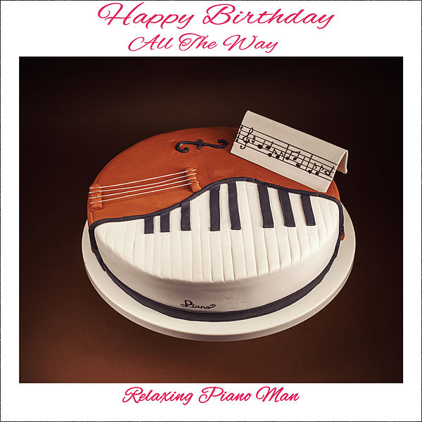 Happy Birthday (Romantic Instrumental) by Relaxing Piano Man