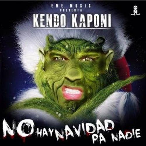 No Hay Navidad Pa Nadie de Kendo Kaponi