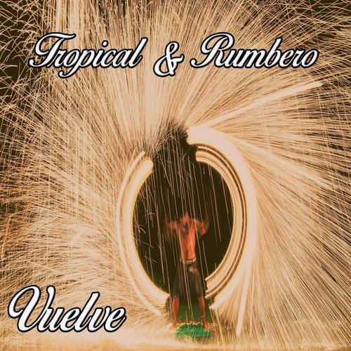 Tropical & Rumbero: Vuelve de Various Artists