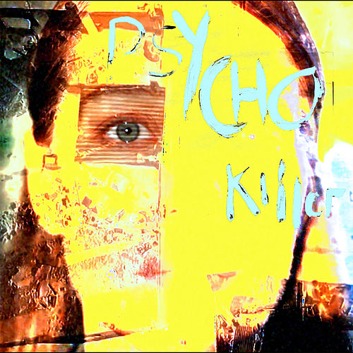 Psycho Killer by Fae