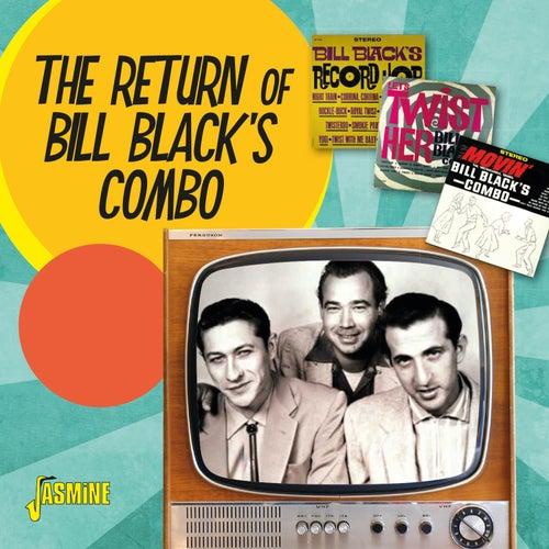 The Return of Bill Black's Combo von Bill Black's Combo