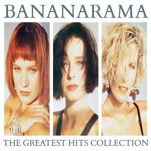 The Greatest Hits Collection (Collector Edition) by Bananarama