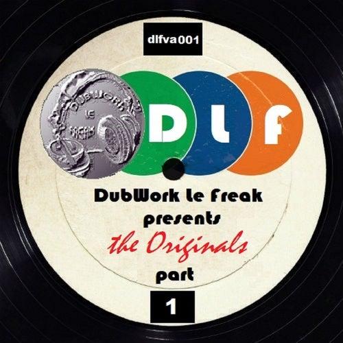 DubWork Le Freak Presents The Originals Part 1 de Various Artists
