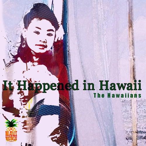 It Happened in Hawaii by The Hawaiians