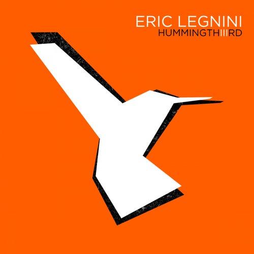 Hummingthiiird by Eric Legnini