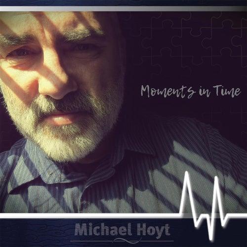 Moments in Time de Michael Hoyt