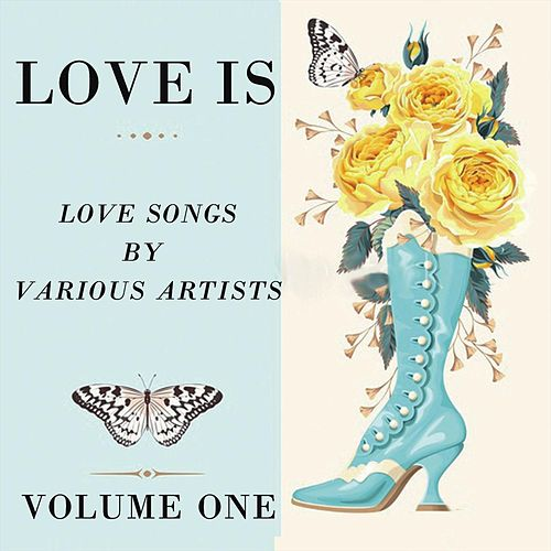 Love Is, Vol. One by Various Artists