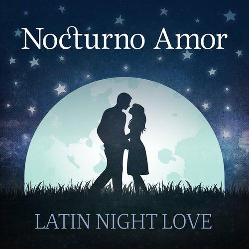 Nocturno Amor: Latin Night Love de Various Artists