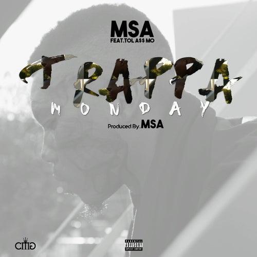 Trappa Monday (feat. Tol A$$ Mo) de MSA
