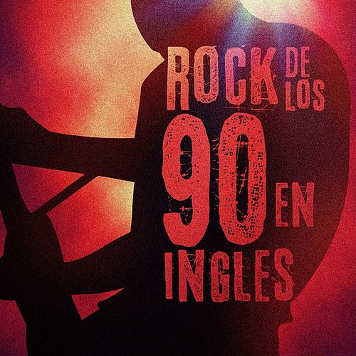 Rock de los 90 en Ingles de Various Artists