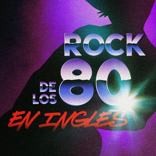 Rock de los 80 en Ingles de Various Artists