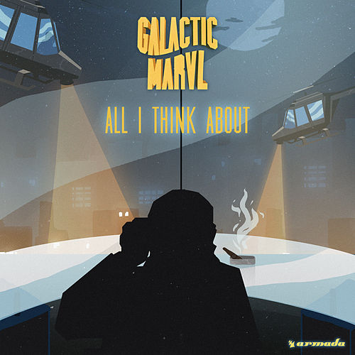 All I Think About by Galactic Marvl