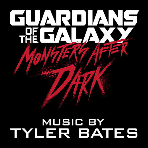 Guardians of the Galaxy Monsters After Dark von Tyler Bates