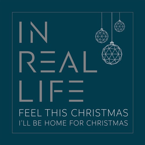 Feel This Christmas / I'll Be Home for Christmas by In Real Life