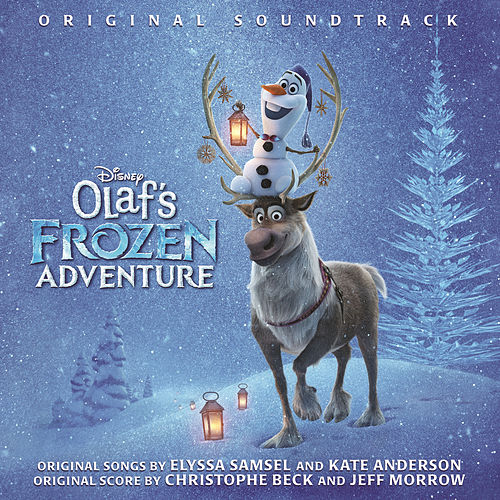 Olaf's Frozen Adventure (Original Soundtrack) by Various Artists