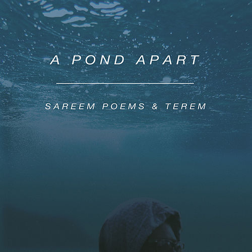 A Pond Apart by Sareem Poems