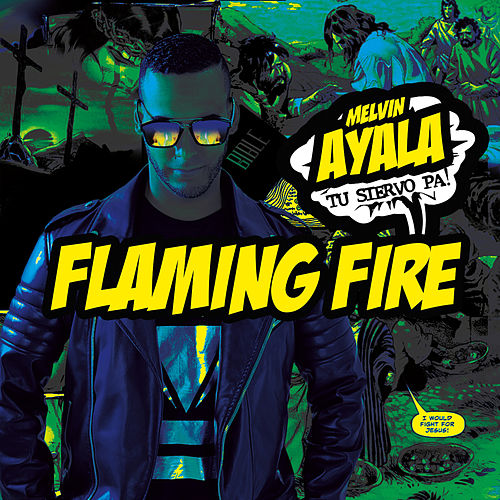 Flaming Fire de Melvin Ayala
