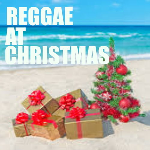 Reggae At Christmas by Various Artists