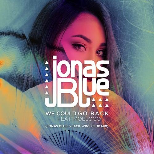 We Could Go Back (Jonas Blue & Jack Wins Club Mix) de Jonas Blue