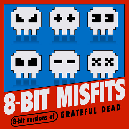 8-Bit Versions of Grateful Dead von 8-Bit Misfits