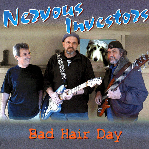 Bad Hair Day von Nervous Investors