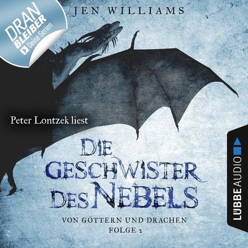 Die Geschwister des Nebels - Von Göttern und Drachen, Folge 2 (Ungekürzt) von Jen Williams