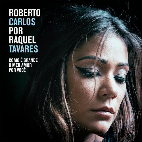 Como É Grande o Meu Amor por Você de Raquel Tavares