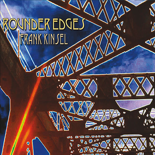 Rounder Edges by Frank Kinsel