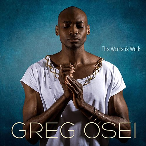 This Woman's Work by Greg Osei