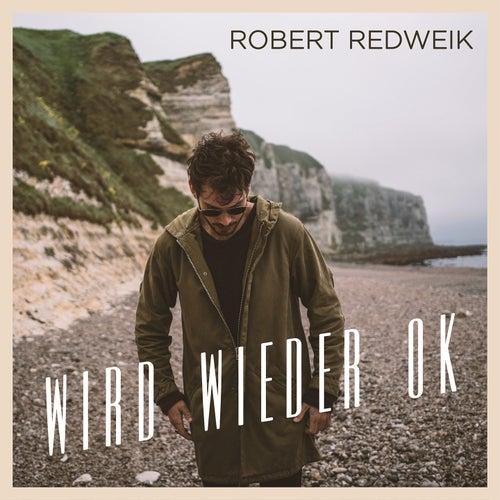 Wird wieder Ok by Robert Redweik