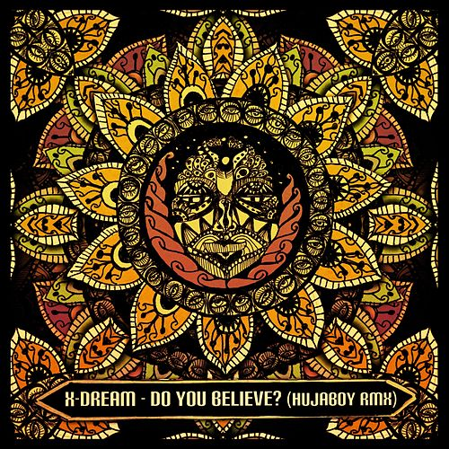 Do You Believe? (Hujaboy Remix) by X-Dream