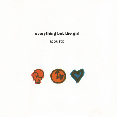 Acoustic by Everything But the Girl