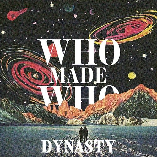 Dynasty (Remixes) von WhoMadeWho