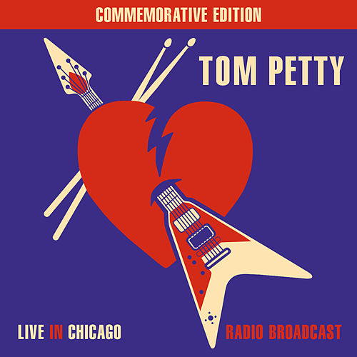 Live In Chicago - Radio Broadcast by Tom Petty